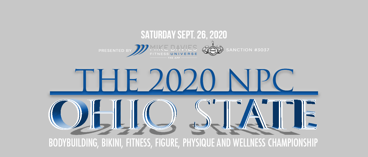 2020 NPC Ohio State Bodybuilding, Bikini, Fitness, Figure, Physique, and Wellness Championships